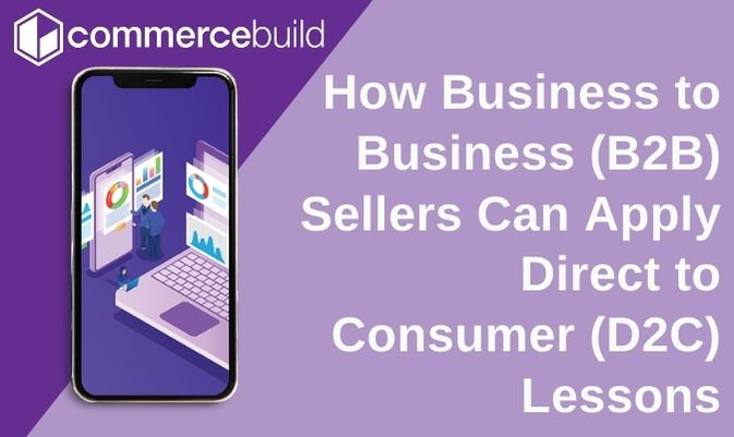 How B2B sellers can apply D2C Lessons